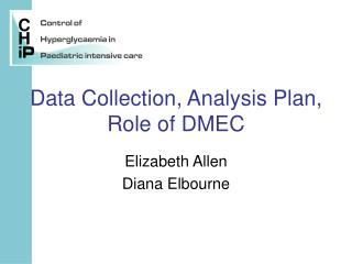 Data Collection, Analysis Plan, Role of DMEC