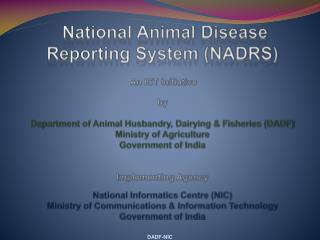 National Animal Disease Reporting System (NADRS)  An ICT Initiative by