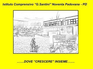 Istituto Comprensivo �G.Santini� Noventa Padovana - PD