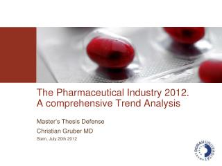 The  Pharmaceutical Industry  2012.  A  comprehensive  Trend Analysis
