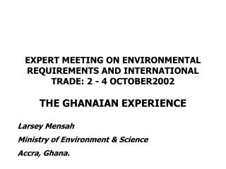 EXPERT MEETING ON ENVIRONMENTAL REQUIREMENTS AND INTERNATIONAL TRADE: 2 - 4 OCTOBER2002