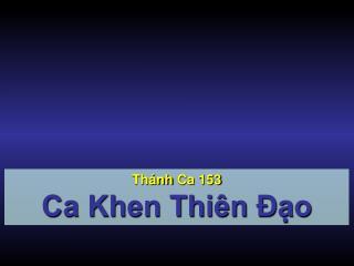 Thánh Ca  153 Ca Khen Thiên Đạo