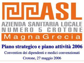 Piano strategico e piano attività 2006 Convention dei dipendenti e medici convenzionati