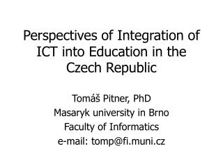 Perspectives of Integration of ICT into Education in the Czech Republic