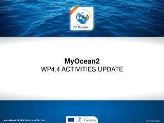 MyOcean2 WP4.4 ACTIVITIES UPDATE