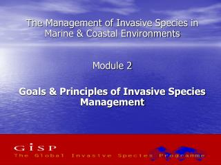 The Management of Invasive Species in Marine & Coastal Environments Module 2