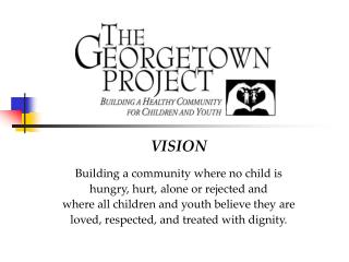 VISION Building a community where no child is  hungry, hurt, alone or rejected and