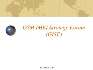 GSM IMEI Strategy Forum (GISF)