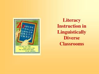 Literacy Instruction in Linguistically Diverse Classrooms