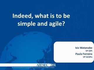Indeed, what is to be simple and agile?
