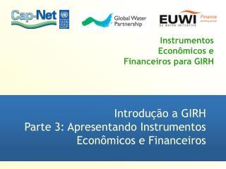 Instrumentos Econ�micos e Financeiros para GIRH