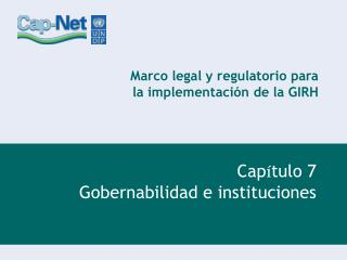 Marco legal y regulatorio para la implementación de la GIRH