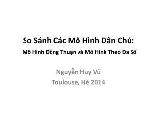 So  Sánh Các Mô Hình Dân Chủ : Mô Hình Đồng Thuận và Mô Hình  Theo  Đa Số