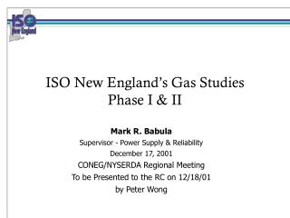 ISO New England�s Gas Studies Phase I & II