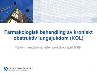 Farmakologisk behandling av kroniskt obstruktiv lungsjukdom KOL