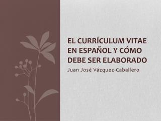 El  currículum  vitae en  español  y  cómo debe ser elaborado