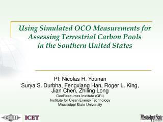PI: Nicolas H. Younan Surya S. Durbha, Fengxiang Han, Roger L. King, Jian Chen, Zhiling Long