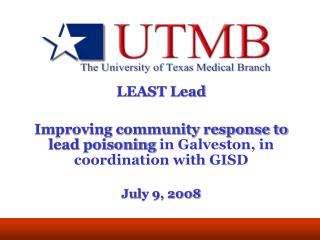 LEAST Lead Improving community response to lead poisoning  in Galveston, in coordination with GISD
