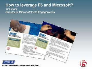 How to leverage F5 and Microsoft? Tim Clark Director of Microsoft Field Engagements