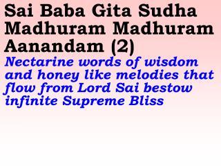 1416 Ver06L Sai Baba Gita Sudha Madhuram Madhuram Aanandam