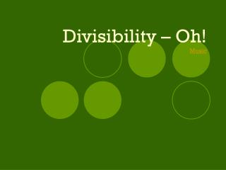 Divisibility – Oh! Music