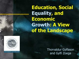 Education,  Social  Equality , and Economic  Growth : A View of the Landscape