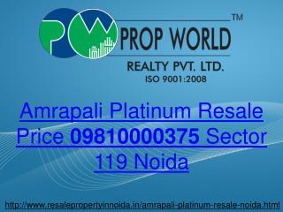 Amrapali Platinum Resale Price 09810000375 Sector 119 Noida