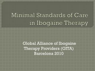 Minimal Standards of Care in Ibogaine Therapy