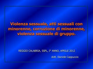 REGGIO CALABRIA, SSPL,  I°  ANNO, APRILE 2012 dott. Daniele Cappuccio