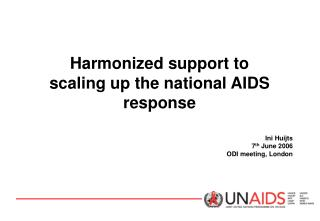 Harmonized support to scaling up the national AIDS response