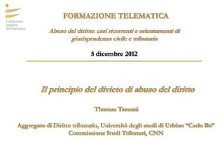 Il principio del divieto di abuso del diritto Thomas Tassani