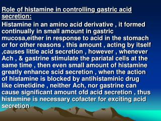 Role of histamine in controlling gastric acid secretion: