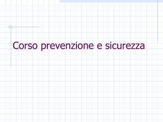 Corso prevenzione e sicurezza