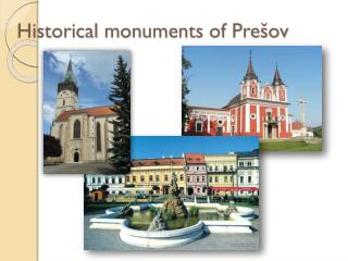 Historical monuments of  Pre�ov