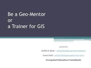Be a Geo-Mentor or  a Trainer  for GIS