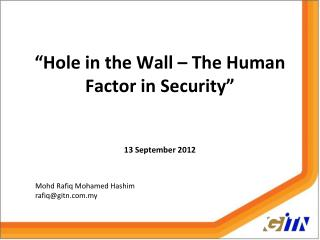 �Hole in the Wall � The Human Factor in Security� 13 September 2012