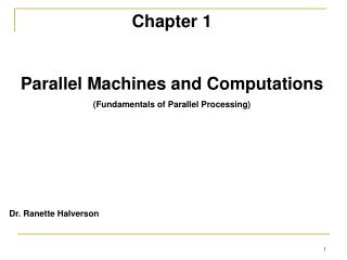 Chapter 1 Parallel Machines and Computations (Fundamentals of Parallel Processing)