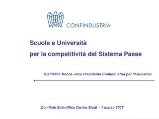 Gianfelice Rocca  – Vice Presidente Confindustria per l'Education