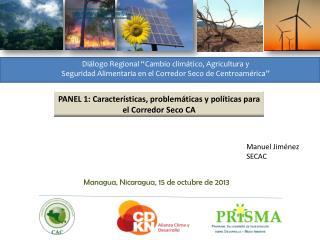 PANEL 1: Características, problemáticas y políticas para el Corredor Seco CA