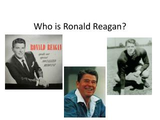 Who is Ronald Reagan?