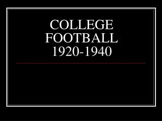 COLLEGE FOOTBALL  1920-1940