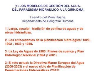 (1) LOS MODELOS DE GESTIÓN DEL AGUA. DEL PARADIGMA HIDRÁULICO A LA GIRH/DMA