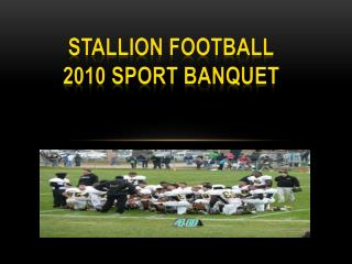 STALLION FOOTBALL 2010 Sport banquet