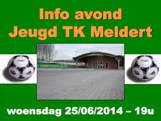 Info avond  J eugd TK Meldert
