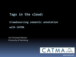 Tags in  the cloud : Crowdsourcing semantic annotation with  CATMA