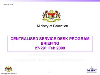 CENTRALISED SERVICE DESK PROGRAM BRIEFING 27-29 th  Feb 2008