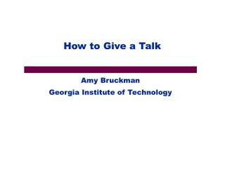 How to Give a Talk