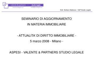 SEMINARIO DI AGGIORNAMENTO IN MATERIA IMMOBILIARE  ATTUALITA' DI DIRITTO IMMOBILIARE -