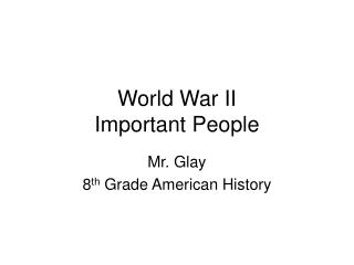 World War II Important People