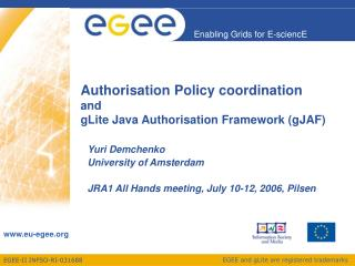 Authorisation Policy coordination  and  gLite Java Authorisation Framework (gJAF)